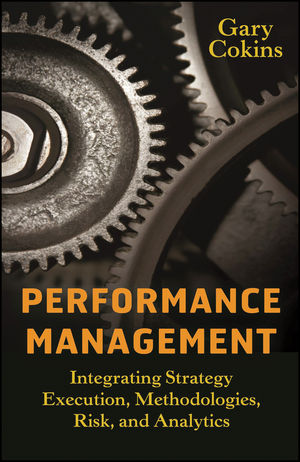 Performance Management: Integrating Strategy Execution, Methodologies, Risk, and Analytics (0470471190) cover image
