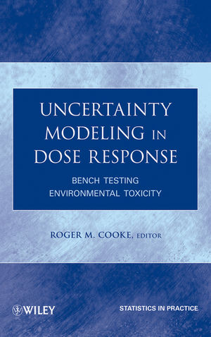 Uncertainty Modeling in Dose Response: Bench Testing Environmental Toxicity  (0470481390) cover image