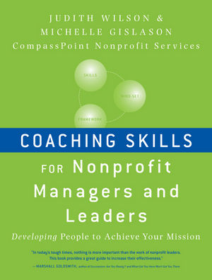 Coaching Skills for Nonprofit Managers and Leaders : Developing People to Achieve Your Mission  (0470530790) cover image