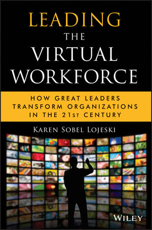 Leading the Virtual Workforce: How Great Leaders Transform Organizations in the 21st Century (0470561890) cover image