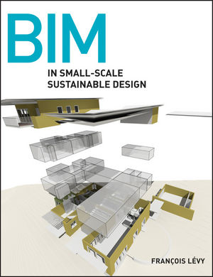 BIM in Small-Scale Sustainable Design (0470590890) cover image