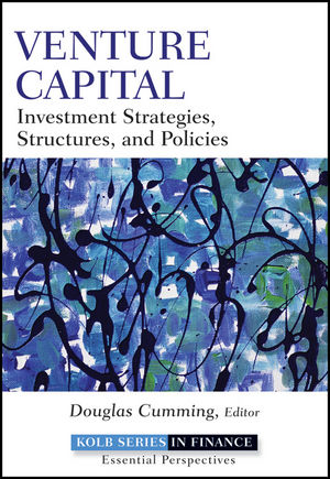 Venture Capital: Investment Strategies, Structures, and Policies (0470599790) cover image