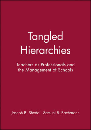 Tangled Hierarchies: Teachers as Professionals and the Management of Schools (0470639490) cover image