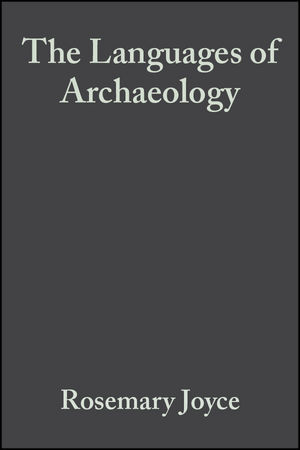 The Languages of Archaeology: Dialogue, Narrative, and Writing (0470692790) cover image