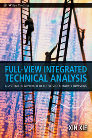 Full View Integrated Technical Analysis: A Systematic Approach to Active Stock Market Investing