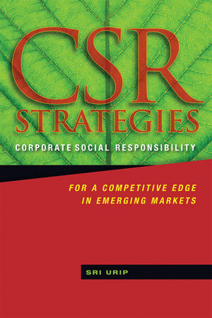 CSR Strategies: Corporate Social Responsibility for a Competitive Edge in Emerging Markets (0470826290) cover image