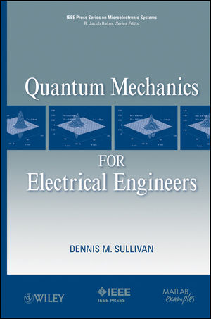 Quantum Mechanics for Electrical Engineers (0470874090) cover image