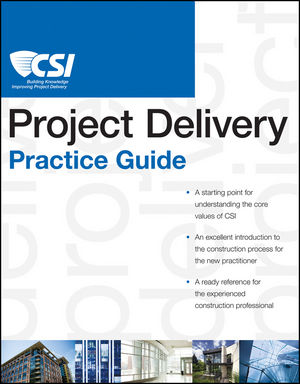 The CSI Project Delivery Practice Guide (0470940190) cover image