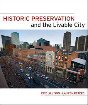 Historic Preservation and the Livable City (0470950390) cover image