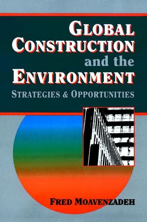 Global Construction and the Environment: Strategies and Opportunities
