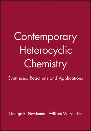 Contemporary Heterocyclic Chemistry: Syntheses, Reactions and Applications