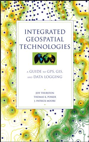Integrated Geospatial Technologies: A Guide to GPS, GIS, and Data Logging