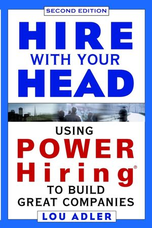 Hire With Your Head: Using POWER Hiring to Build Great Companies, 2nd Edition (0471273090) cover image