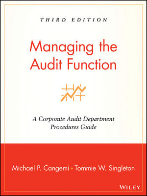 Managing the Audit Function: A Corporate Audit Department Procedures Guide, 3rd Edition