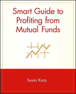 Smart Guide to Profiting from Mutual Funds