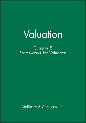 Valuation, Chapter 8: Frameworks for Valuation (0471408190) cover image