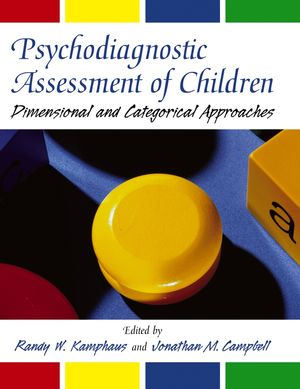 Psychodiagnostic Assessment of Children: Dimensional and Categorical Approaches (0471793590) cover image