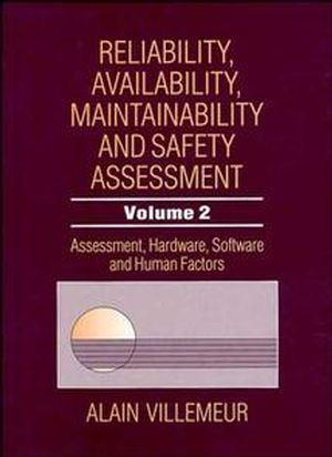 Reliability, Availability, Maintainability and Safety Assessment, Volume 2, Assessment, Hardware, Software and Human Factors