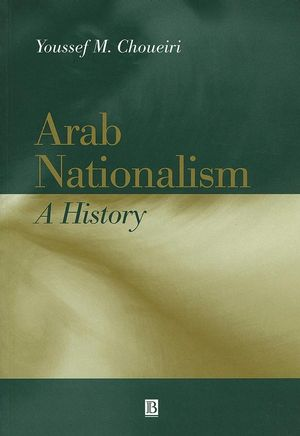 Arab Nationalism: A History Nation and State in the Arab World