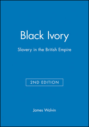 Black Ivory: Slavery in the British Empire, 2nd Edition