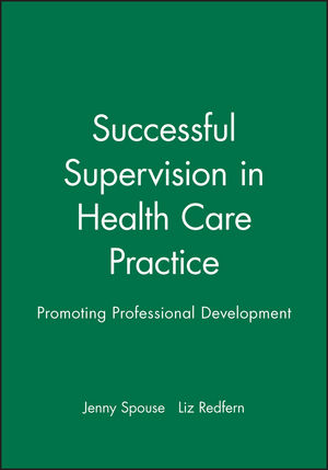 Successful Supervision in Health Care Practice: Promoting Professional Development