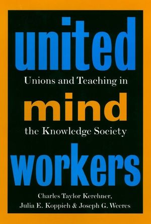 United Mind Workers: Unions and Teaching in the Knowledge Society