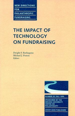The Impact of Technology on Fundraising: New Directions for Philanthropic Fundraising, Number 25