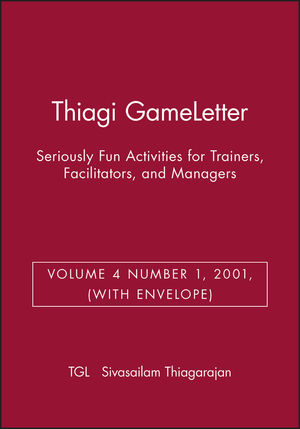 Thiagi GameLetter: Seriously Fun Activities for Trainers, Facilitators, and Managers, (with Envelope), Volume 4 Number 1, 2001
