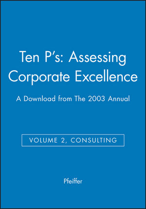Ten P's: Assessing Corporate Excellence: A Download from The 2003 Annual (Volume 2, Consulting)