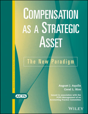 Compensation as a Strategic Asset: The New Paradigm