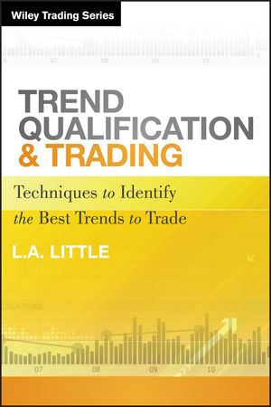 Trend Qualification and Trading: Techniques To Identify the Best Trends to Trade (1118056590) cover image