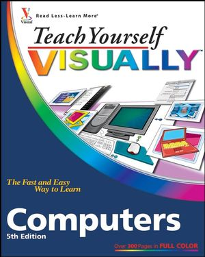 Teach Yourself VISUALLY Computers, 5th Edition