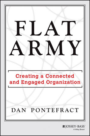 Flat Army: Creating a Connected and Engaged Organization (1118529790) cover image