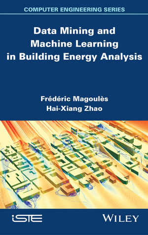 Data Mining and Machine Learning in Building Energy Analysis: Towards High Performance Computing (1118577590) cover image