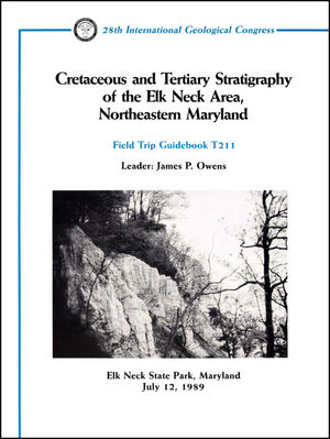 Cretaceous and Tertiary Stratigraphy of the Elk Neck Area, Northeastern Maryland: Elk Neck State Park, Maryland, July 12, 1989, Volume T211