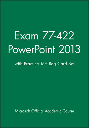 Exam 77-422 PowerPoint 2013 with Practice Test Reg Card Set