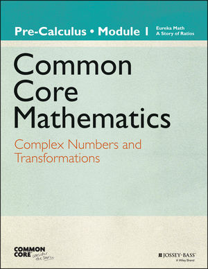 Eureka Math, A Story of Functions: Pre-Calculus, Module 1: Complex Numbers and Transformations