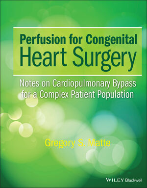 Perfusion for Congenital Heart Surgery: Notes on Cardiopulmonary Bypass for a Complex Patient Population (1118900790) cover image