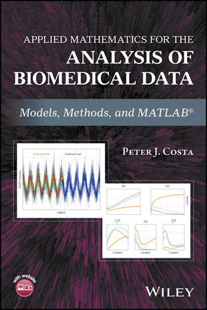 Applied Mathematics for the Analysis of Biomedical Data: Models, Methods, and MATLAB
