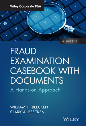 Fraud Examination Casebook with Documents: A Hands-on Approach