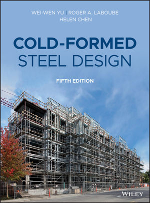 Cold-Formed Steel Design, 5th Edition