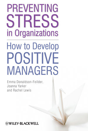 Preventing Stress in Organizations: How to Develop Positive Managers (1119996090) cover image