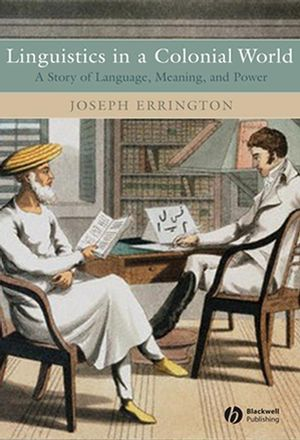 Linguistics in a Colonial World: A Story of Language, Meaning, and Power (1405105690) cover image
