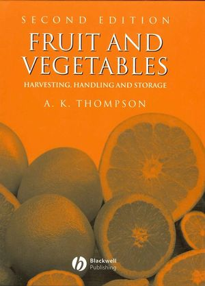 Fruit and Vegetables: Harvesting, Handling and Storage, 2nd Edition (1405106190) cover image