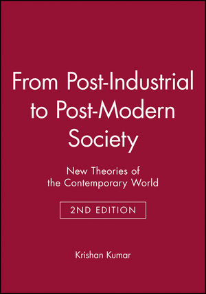 From Post-Industrial to Post-Modern Society: New Theories of the Contemporary World, 2nd Edition