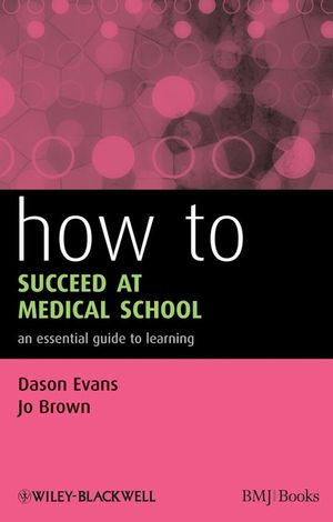 How to Succeed at Medical School: An Essential Guide to Learning (1405151390) cover image