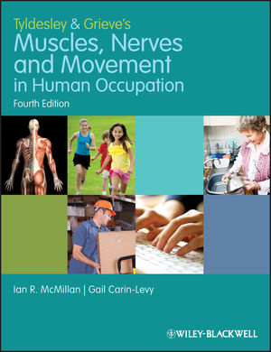 Tyldesley and Grieve's Muscles, Nerves and Movement in Human Occupation, 4th Edition