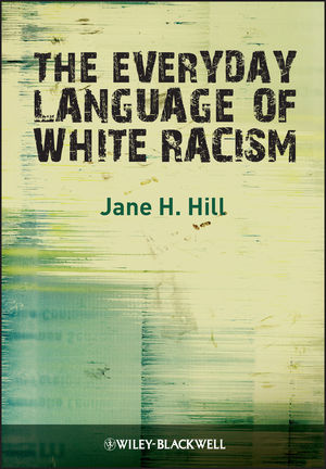 The Everyday Language of White Racism (1444356690) cover image