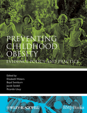 Preventing Childhood Obesity: Evidence Policy and Practice (1444359290) cover image