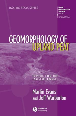 Geomorphology of Upland Peat: Erosion, Form and Landscape Change (1444391690) cover image